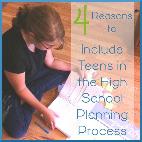 4 Reasons to Include Teens in the High School Planning Process by Jimmie Lanley at Let's Homeschool High School
