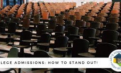 College Admissions: How to Stand Out!