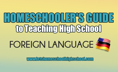 Homeschoolers guide to teaching high school foreign language homeschool foreign language fandeluxe