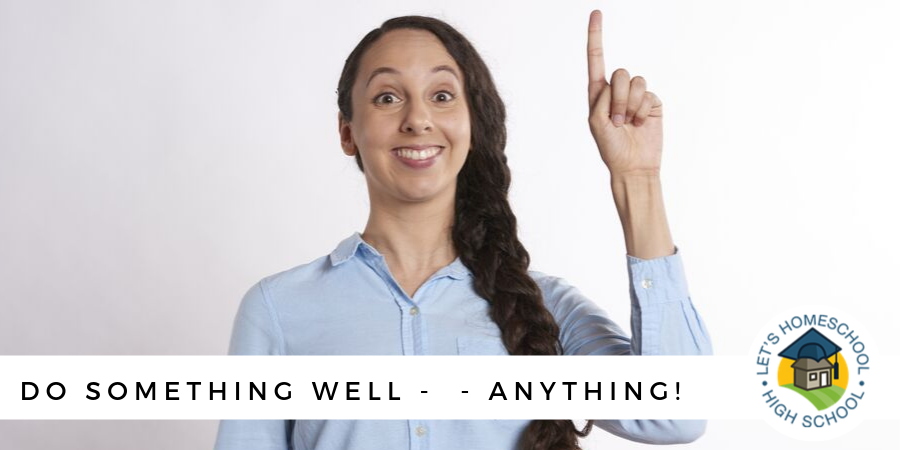 Do Something Well... Anything!