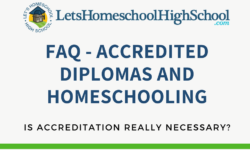 FAQ - Accredited Diplomas and Homeschooling