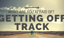 What are You Afraid of? Getting off Track
