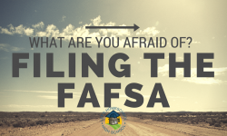 What are You Afraid of? Filing the FAFSA