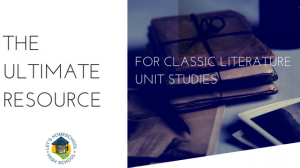 The Ultimate Resource for Classic Literature Unit Studies