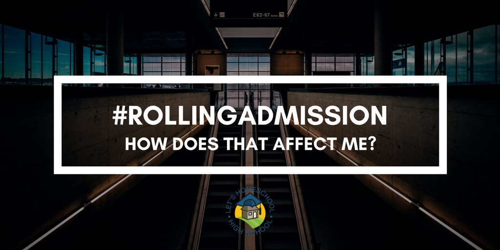 #rollingadmission How does that Affect Me?