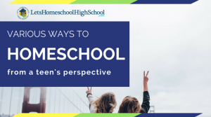 Various Ways to Homeschool- a teen's perspective