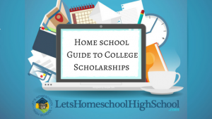 Homeschool Guide to College Scholarships