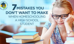 Don't get caught making any of these mistakes with your homeschooled high schooler!
