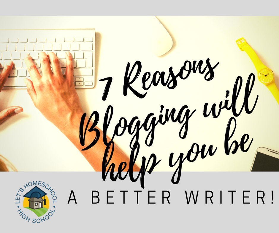 7 Reasons Blogging will help you become a better writer!