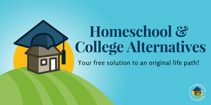 Homeschool and College Alternatives