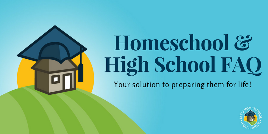 Homeschooling High School FAQ