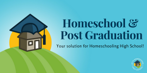 Homeschool and Post Graduation