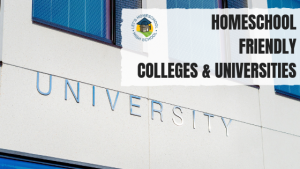 Homeschool Friendly Colleges and Universities