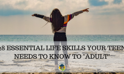 28 Essential Life Skills Your Teen Needs!